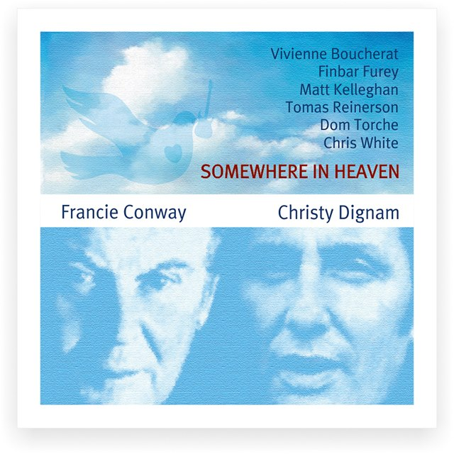 Somewhere in heaven - Francie Conway, Christy Dignam
