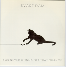 At Your Service - Svart Dam / You Never Gonna Get The Chance
