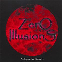 Zero Illusions - Prologue to Eternity